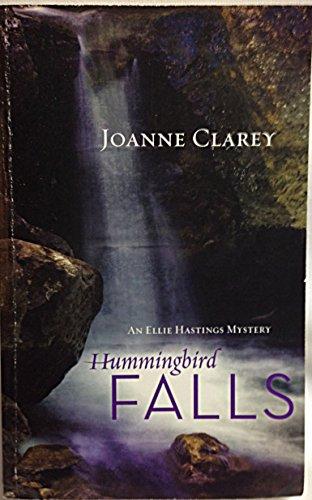 Hummingbird Falls (An Ellie Hastings Mystery): Clarey, Joanne