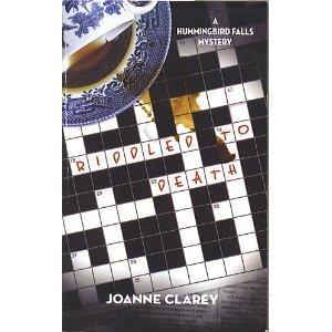 Riddled to Death (A Hummingbird Falls Mystery): Clarey, Joanne