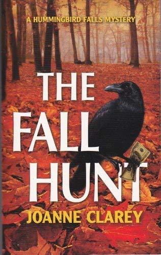 The Fall Hunt (A Hummingbird Falls Mystery): Clarey, Joanne