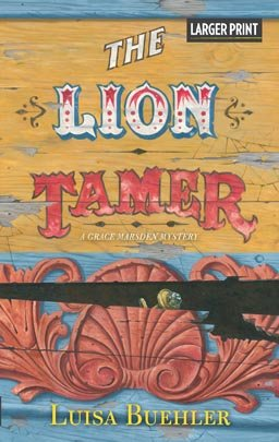 The Lion Tamer (A Grace Marsden Mystery): Buehler, Luisa