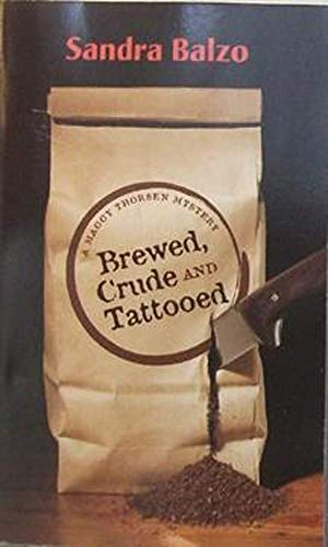 9780373268184: Brewed, Crude and Tattooed (A Maggy Thorsen Mystery)