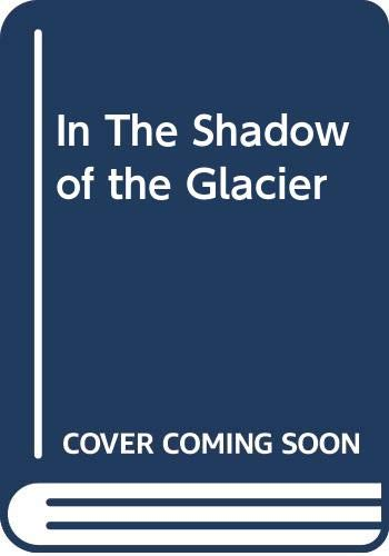 9780373269563: In The Shadow of the Glacier