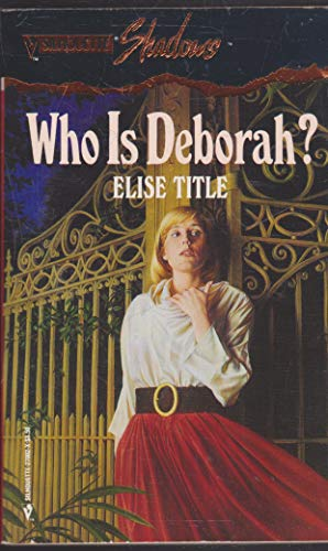 Who Is Deborah? (Silhouette Shadows, No 2): Title, Elise