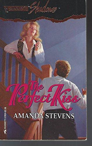 The Perfect Kiss (Silhouette Shadows No. 24): Amanda Stevens
