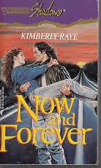 9780373270651: Now And Forever (Silhouette Shadows)