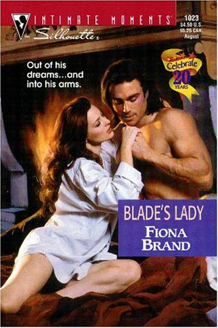 Blade's Lady (Silhouette Intimate Moments, 1023): Fiona Brand