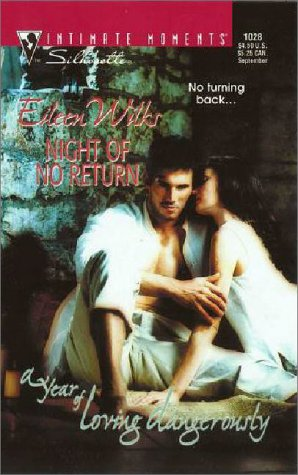 9780373270989: Night of No Return (A Year of Loving Dangerously) (Silhouette Intimate Moments, 1028)