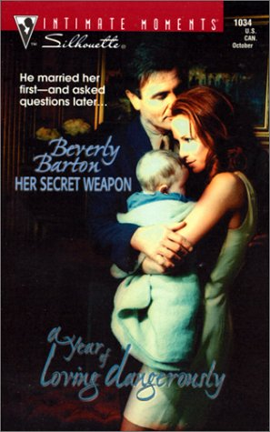 9780373271047: Her Secret Weapon (Silhouette Intimate Moments #1034) (A Year of Loving Dangerously)