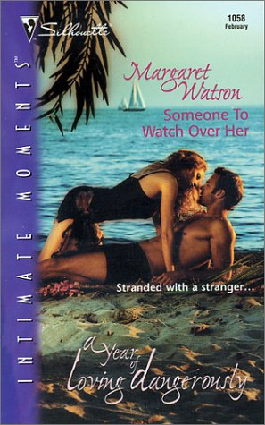 9780373271283: Someone To Watch Over Her (A Year Of Loving Dangerously): A Novel (Intimate Moments, 1058)