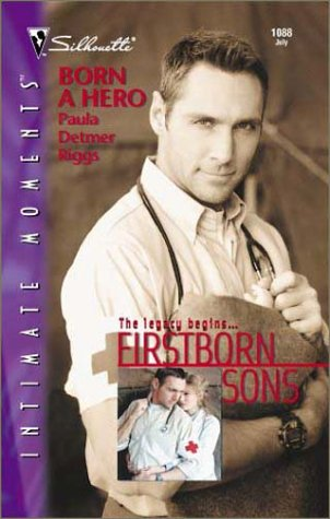 9780373271580: Born a Hero (Firstborn Sons) (Silhouette Intimate Moments, 1088)