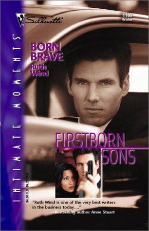 9780373271764: Born Brave (Firstborn Sons) (Silhouette Intimate Moments, 1106)
