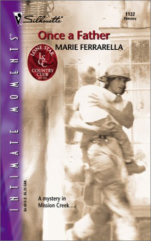 Once A Father (Lone Star Country Club) (Silhouette Intimate Moments) (0373272022) by Ferrarella, Marie