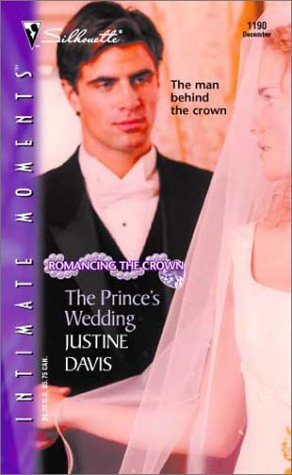9780373272600: The Prince's Wedding (Romancing the Crown) (Silhouette Intimate Moments, No. 1190)