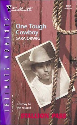 One Tough Cowboy: Stallion Pass (Silhouette Intimate Moments No. 1192) (0373272626) by Sara Orwig