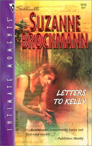 9780373272839: Letters to Kelly (Silhouette Intimate Moments No. 1213)
