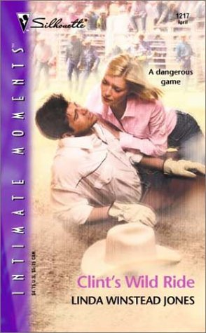 Clint's Wild Ride (Silhouette Intimate Moments) (0373272871) by Linda Winstead Jones