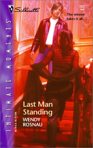 Last Man Standing (Silhouette Intimate Moments): Wendy Rosnau
