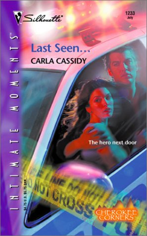 9780373273034: Last Seen... Cherokee Corners (Silhouette Intimate Moments No. 1233)