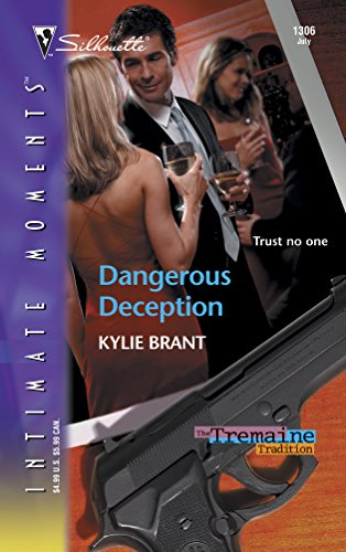 9780373273768: Dangerous Deception (Silhouette Intimate Moments No. 1306)(the Tremaine Tradition series)
