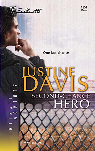 Second-Chance Hero (Silhouette Intimate Moments No. 1351) (Redstone, Incorporated) (9780373274215) by Justine Davis