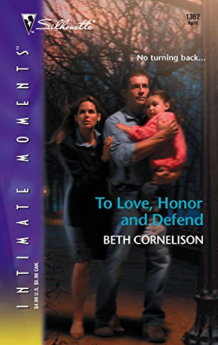 9780373274321: To Love, Honor, and Defend (Silhouette Intimate Moments No. 1362)