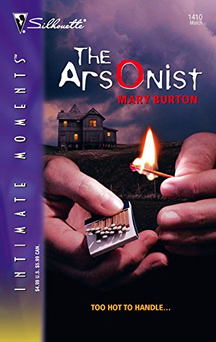 9780373274802: The Arsonist (Silhouette Intimate Moments No. 1410)