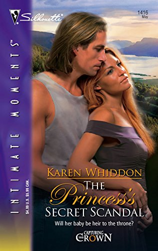 The Princess's Secret Scandal (Silhouette Intimate Moments): Karen Whiddon