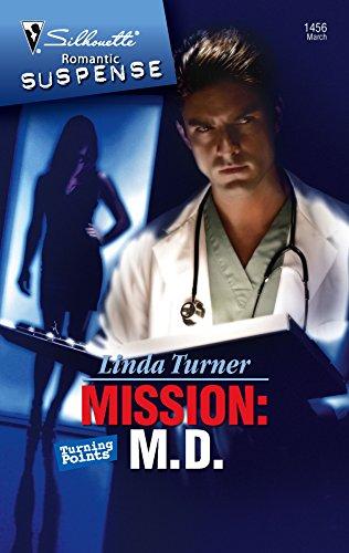 Mission: M.D. (Silhouette Romantic Suspense): Turner, Linda