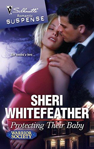Protecting Their Baby (Silhouette Romantic Suspense): Sheri Whitefeather
