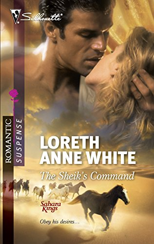 The Sheik's Command (Sahara Kings): White, Loreth Anne