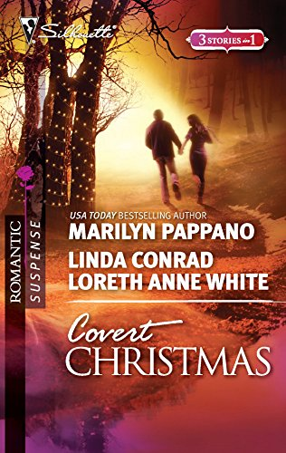 Covert Christmas: An Anthology (Silhouette Romantic Suspense) (9780373276974) by Marilyn Pappano; Linda Conrad; Loreth Anne White