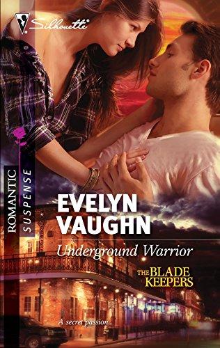 Underground Warrior (Silhouette Romantic Suspense: The Blade Keepers): Evelyn Vaughn