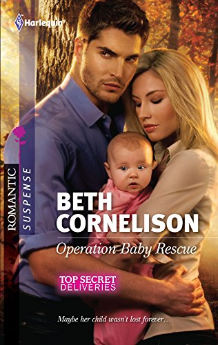 9780373277476: Operation Baby Rescue (Harlequin Romantic Suspense: Top Secret Deliveries)