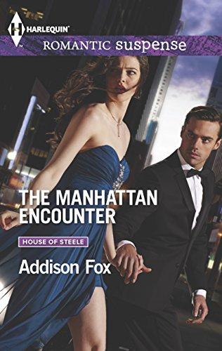 The Manhattan Encounter (Harlequin Romantic Suspense\House of Steele): Fox, Addison