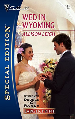Wed In Wyoming (Silhouette Special Large Print): Allison Leigh