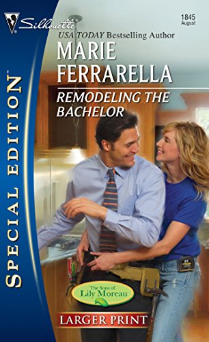 Remodeling The Bachelor (Silhouette Special Large Print): Ferrarella, Marie
