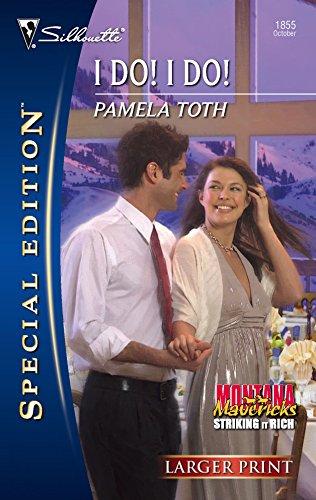 I Do! I Do! : Montana Mavericks: Toth, Pamela