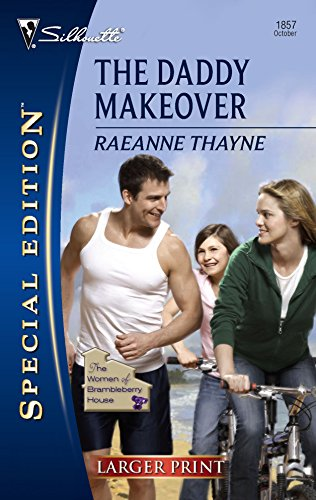 The Daddy Makeover (Silhouette Special Large Print) (0373281056) by Thayne, Raeanne