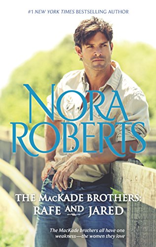 9780373281749: [(The Mackade Brothers: Rafe & Jared)] [By (author) Nora Roberts] published on (November, 2013)