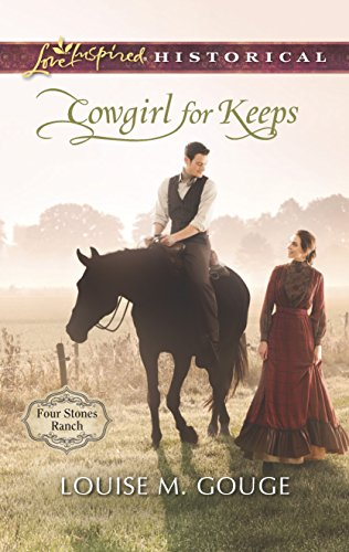 Cowgirl for Keeps (Four Stones Ranch): Gouge, Louise M.