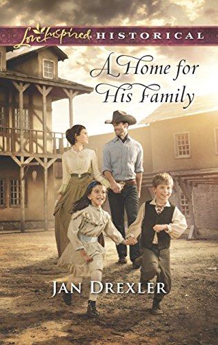A Home for His Family (Love Inspired Historical): Drexler, Jan