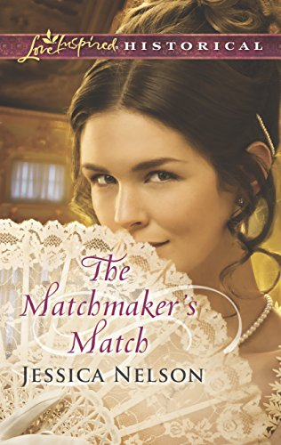 The Matchmaker's Match (Love Inspired Historical): Nelson, Jessica