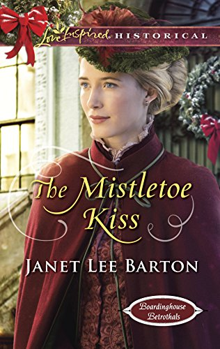 9780373283378: The Mistletoe Kiss (Boardinghouse Betrothals)