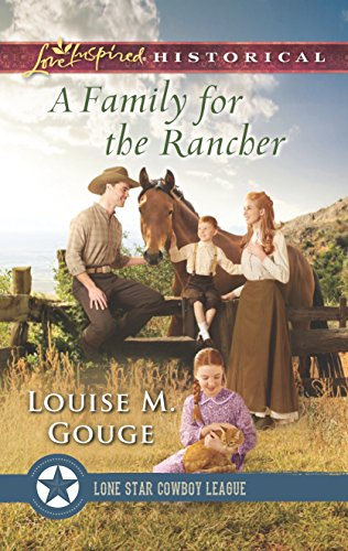 A Family for the Rancher (Lone Star: Gouge, Louise M.