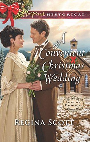 A Convenient Christmas Wedding (Frontier Bachelors): Regina Scott
