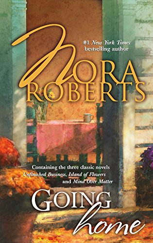 Going Home : Unfinished Business; Island of: Roberts, Nora