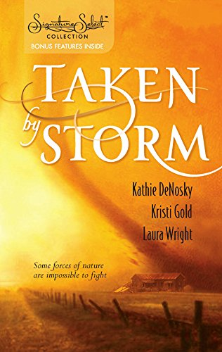 Taken By Storm: Whirlwind\Upsurge\Wildfire (Signature Select): Denosky, Kathie, Gold,