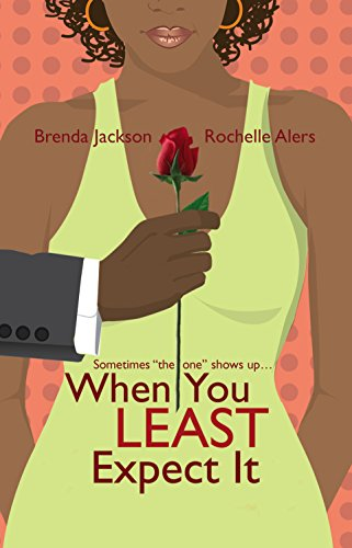 When You Least Expect It: An Anthology (9780373285396) by Jackson, Brenda; Alers, Rochelle