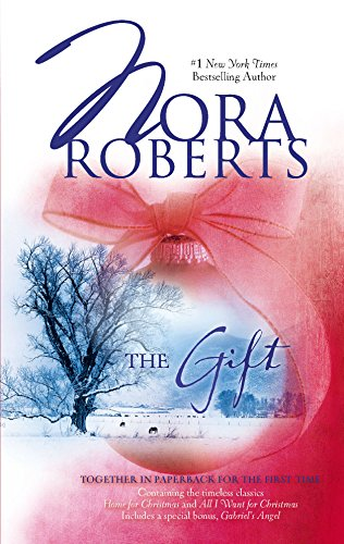 9780373285617: The Gift: Home for Christmas WITH All I Want for Christmas AND Gabriel's Angel