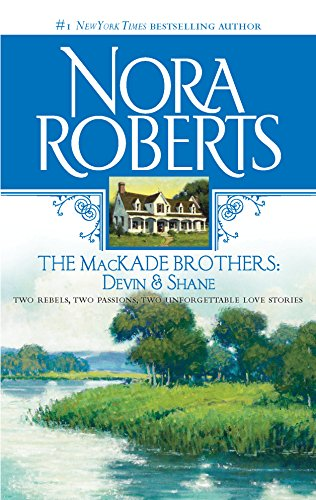 The MacKade Brothers: Devin and Shane: The Heart Of Devin MacKade\The Fall Of Shane MacKade: Nora ...